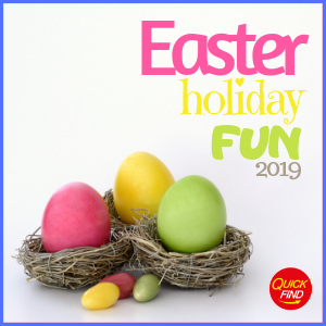 Easter Holiday Fun 2019