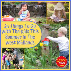 23 Things To Do With The Kids This Summer West Midlands