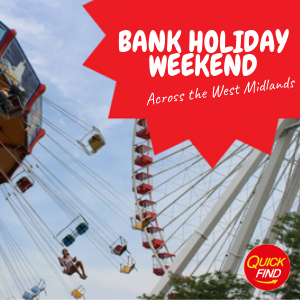 August Bank Holiday Weekend West Midlands 2019